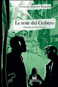 Le teste del Cerbero – Gertrude Barrows Bennet